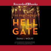 The Prisoner of Hell Gate Audiobook, by Dana Wolff