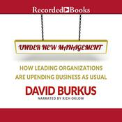 Under New Management: How Leading Organizations Are Upending Business as Usual Audiobook, by David Burkus