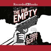 The Far Empty Audiobook, by J. Todd Scott