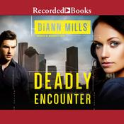 Deadly Encounter Audiobook, by DiAnn Mills