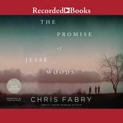 The Promise of Jesse Woods Audiobook, by Chris Fabry