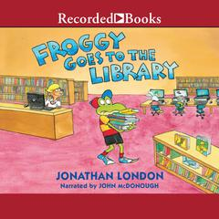 Froggy Goes to the Library Audiobook, by Jonathan London