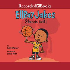 EllRay Jakes Stands Tall! Audiobook, by Sally Warner