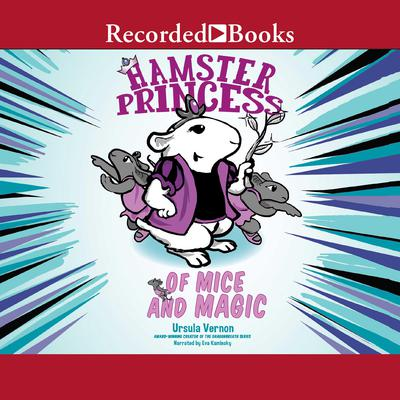 Hamster Princess: Of Mice and Magic Audiobook, by Ursula Vernon