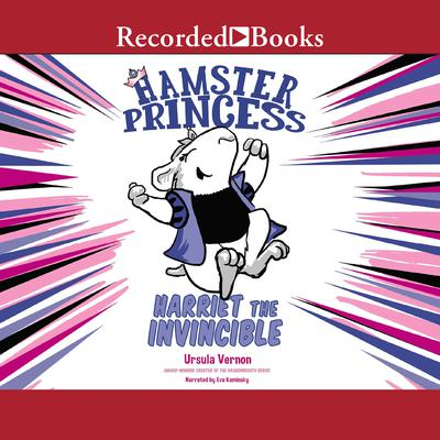 Hamster Princess: Harriet the Invincible Audiobook, by Ursula Vernon