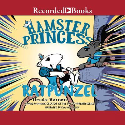 Hamster Princess: Ratpunzel Audiobook, by Ursula Vernon