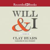 Will & I: A Memoir Audiobook, by Clay Byars