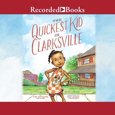 The Quickest Kid in Clarksville Audiobook, by Pat  Zietlow Miller