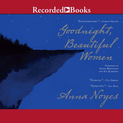 Goodnight, Beautiful Women Audiobook, by Anna Noyes