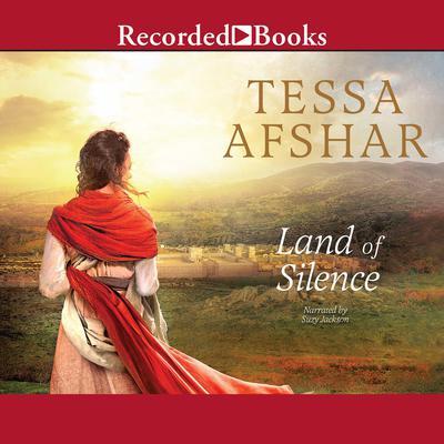 Land of Silence Audiobook, by Tessa Afshar