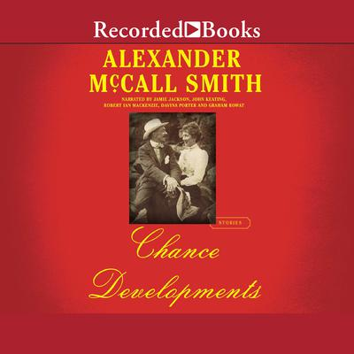 Chance Developments: Stories Audiobook, by Alexander McCall Smith