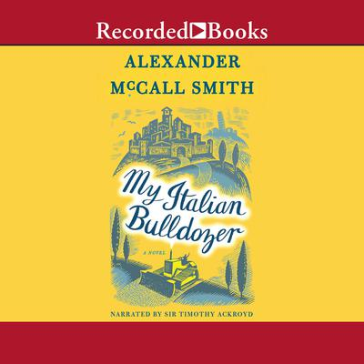My Italian Bulldozer Audiobook, by Alexander McCall Smith