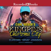 "Carl Weber's Kingpins: Oklahoma City Audiobook, by Clifford ""Spud"" Johnson"