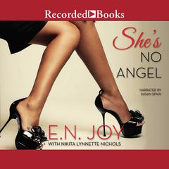 Shes No Angel Audiobook, by E. N. Joy, Nikita Lynnette Nichols