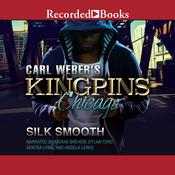 Carl Weber's Kingpins: Chicago Audiobook, by Silk Smooth