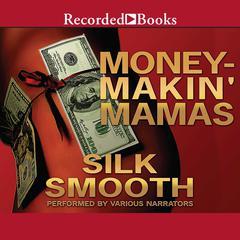 Money-Makin Mamas Audiobook, by Silk Smooth