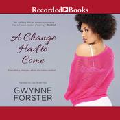 A Change Had to Come Audiobook, by Gwynne Forster