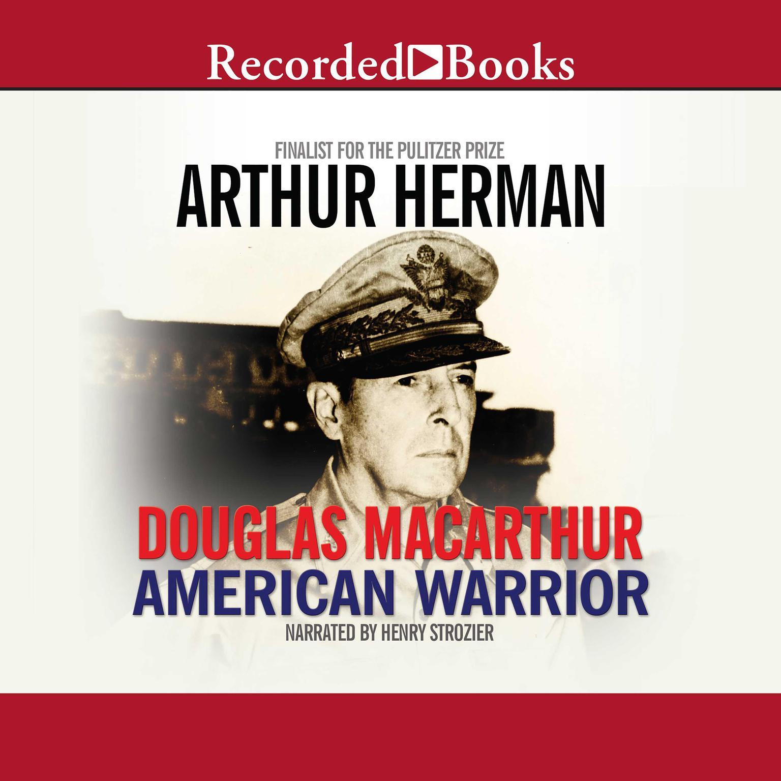 Douglas MacArthur: American Warrior Audiobook, by Arthur Herman