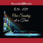 One Sunday at a Time Audiobook, by E. N. Joy