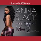 Im Doin Me 2 Audiobook, by Anna Black