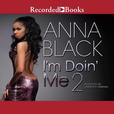 Im Doin Me 2 Audiobook, by Anna Black