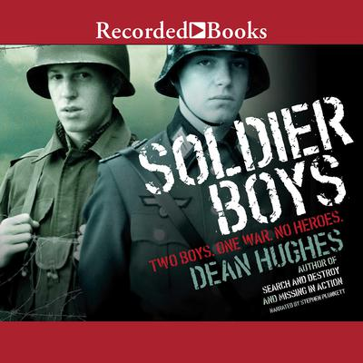 Soldier Boys Audiobook, by Dean Hughes