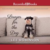 Lawyer for the Dog Audiobook, by Lee Robinson