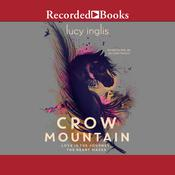 Crow Mountain Audiobook, by Lucy Inglis