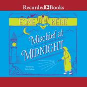 Mischief at Midnight Audiobook, by Esme Kerr