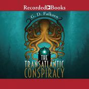 The Transatlantic Conspiracy Audiobook, by G.D. Falksen