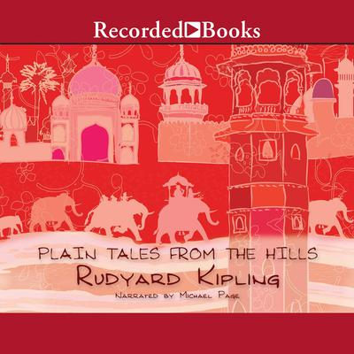 Plain Tales From the Hills Audiobook, by Rudyard Kipling