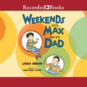 Weekends with Max and His Dad Audiobook, by Linda Urban