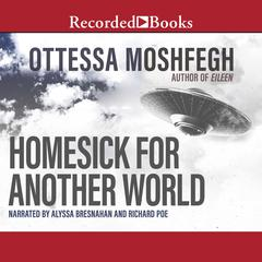 Homesick for Another World: Stories Audiobook, by Ottessa Moshfegh