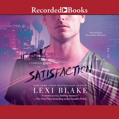Satisfaction Audiobook, by Lexi Blake