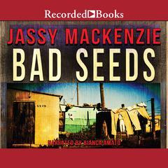 Bad Seeds Audiobook, by Jassy Mackenzie