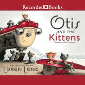 Otis and the Kittens Audiobook, by Loren Long