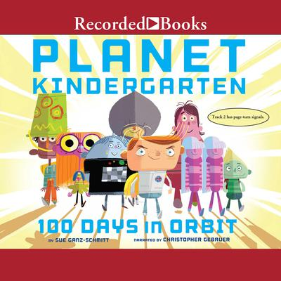 Planet Kindergarten: 100 Days in Orbit Audiobook, by Sue Ganz-Schmitt