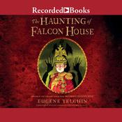 The Haunting of Falcon House Audiobook, by Eugene Yelchin