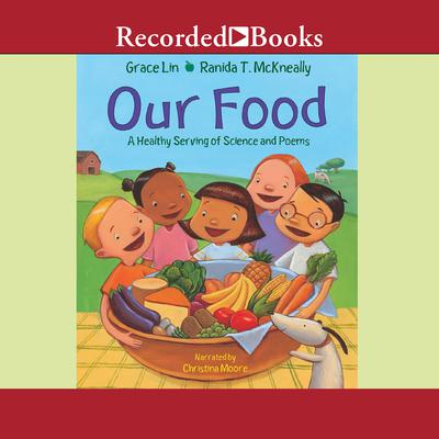 Our Food: A Healthy Serving of Science and Poems Audiobook, by Grace Lin