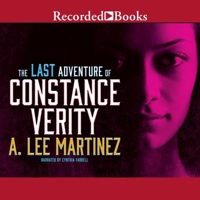 The Last Adventure of Constance Verity Audiobook, by A. Lee Martinez