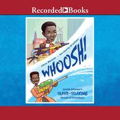Whoosh!: Lonnie Johnsons Super-Soaking Stream of Inventions Audiobook, by Chris Barton