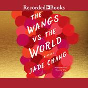 The Wangs vs. the World Audiobook, by Jade Chang