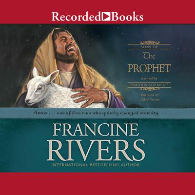 The Prophet: Amos Audiobook, by Francine Rivers