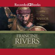 The Warrior: Caleb Audiobook, by Francine Rivers