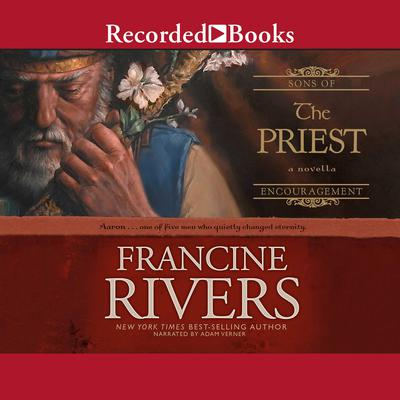 The Priest: Aaron Audiobook, by Francine Rivers