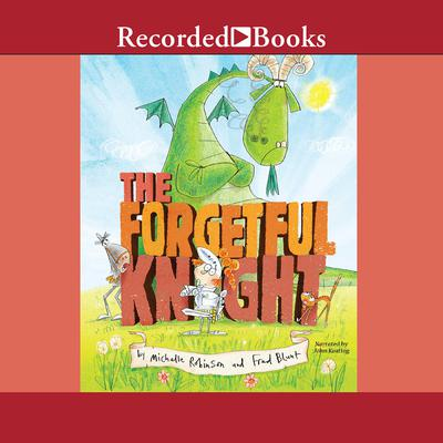 The Forgetful Knight Audiobook, by Michelle Robinson