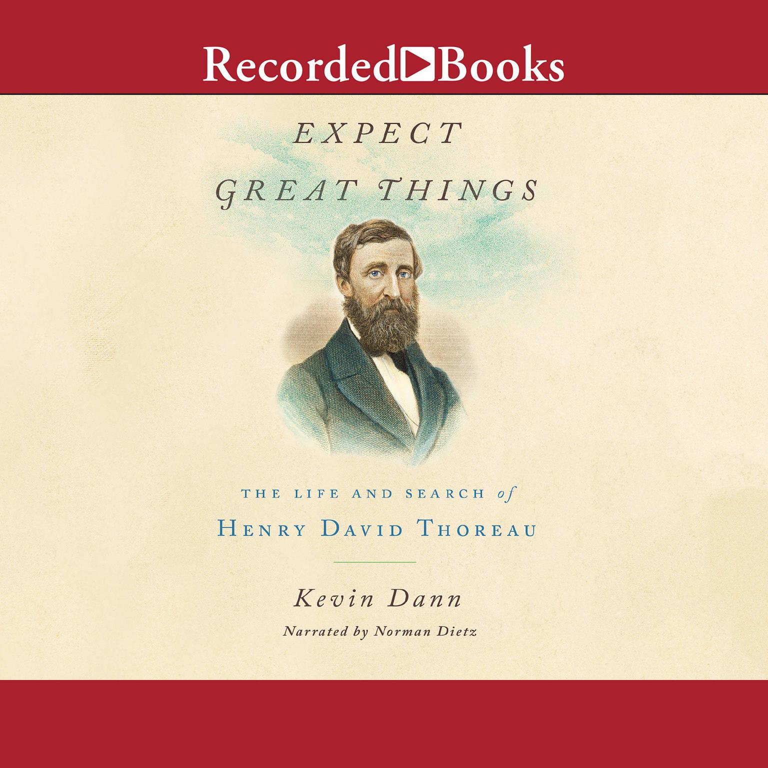 Expect Great Things: The Life of Henry David Thoreau Audiobook, by Kevin Dann