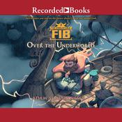 The Unbelievable FIB 2: Over the Underworld Audiobook, by Adam Shaughnessy