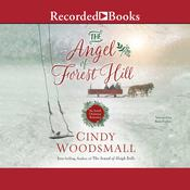 The Angel of Forest Hill: An Amish Christmas Romance Audiobook, by Cindy Woodsmall