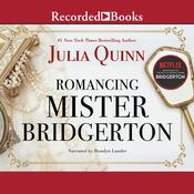 Romancing Mister Bridgerton Audiobook, by Julia Quinn